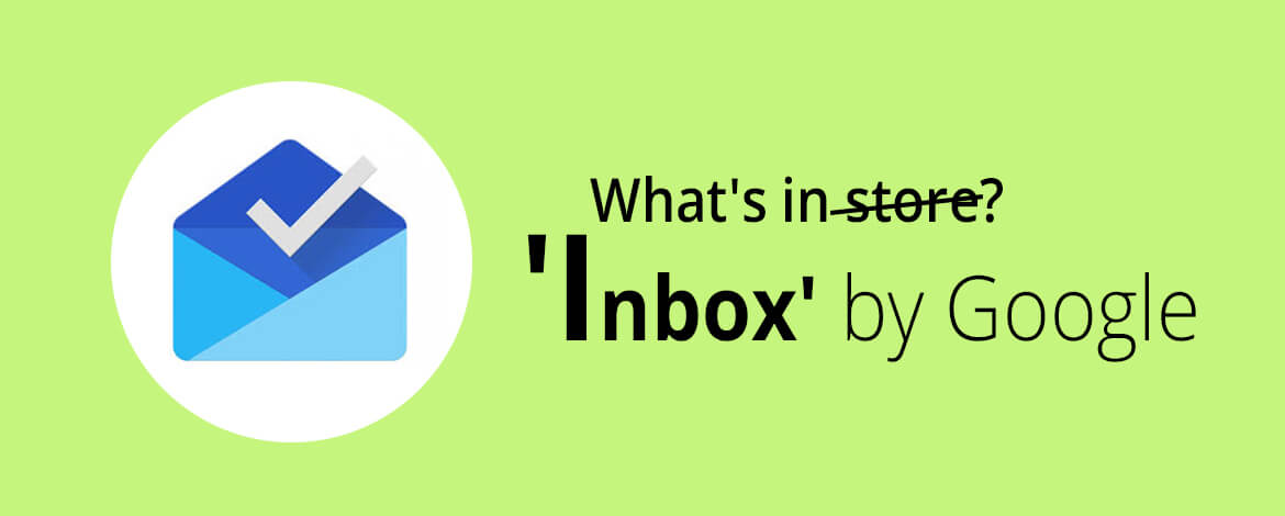 Inbox by google | Email Monks
