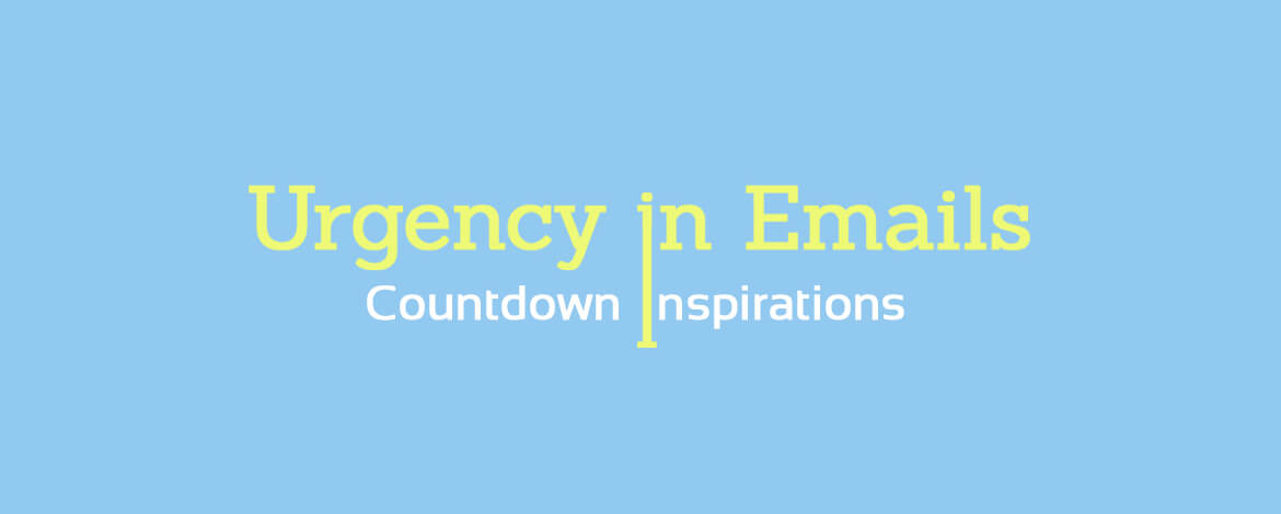 Urgency in Emails - Countdown Inspirations - Featured