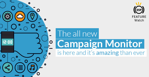 All New Campaign Monitor ESP