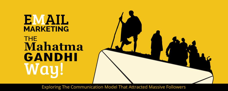 Email Marketing-The Mahatma Gandhi Way