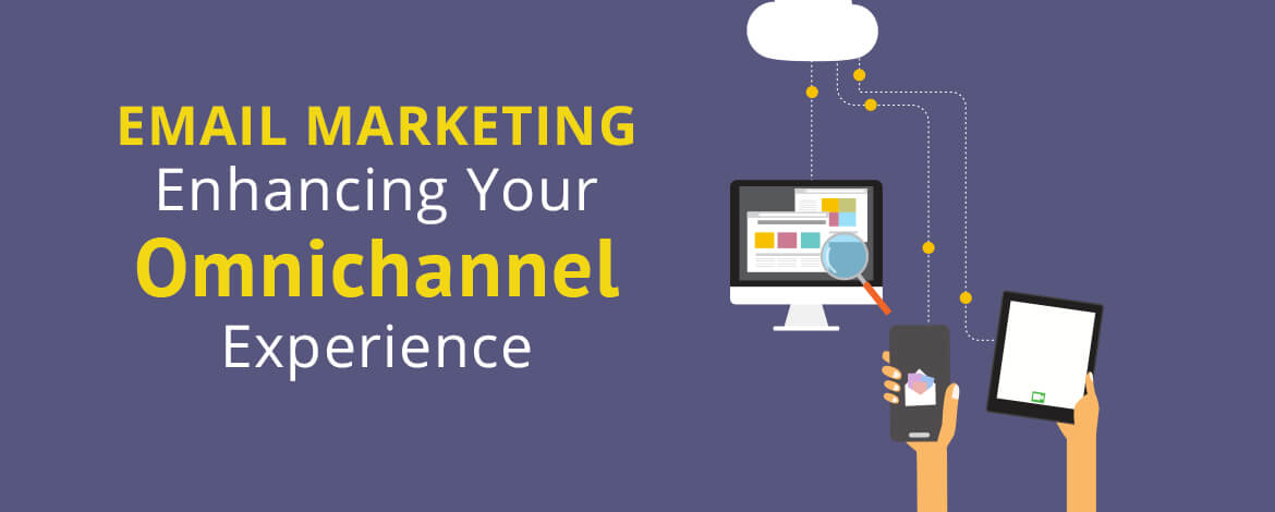 email marketing to enhance omnichannel experience