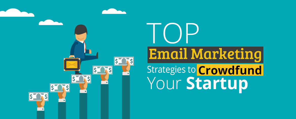 email marketing strategy-Strategies for Crowdfunding