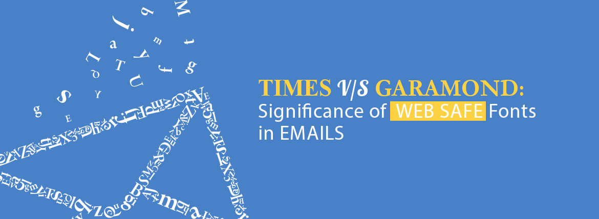 Times vs Garamond Significance of Web Safe Fonts in Emails Featured Image