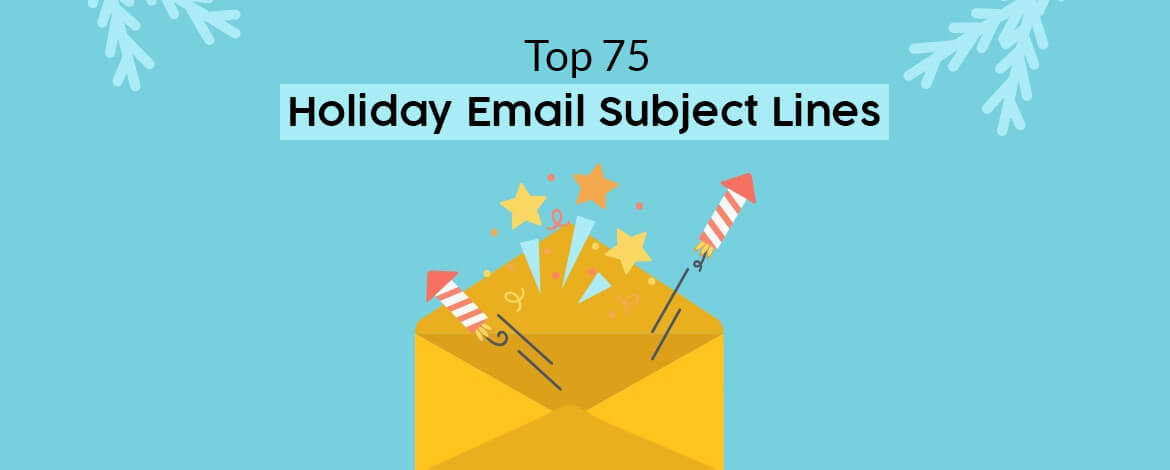 Top 75 Holiday Email Subject Lines to Boost Open Rate