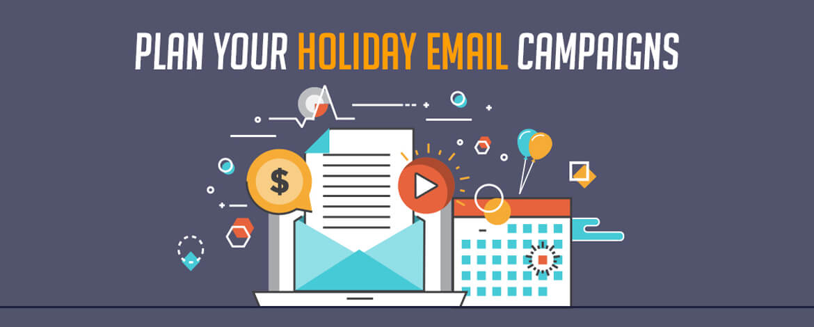 Plan Your Holiday email campaigns