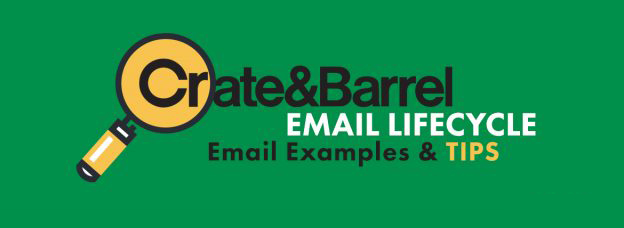 Crate & Barrel Email Lifecycle