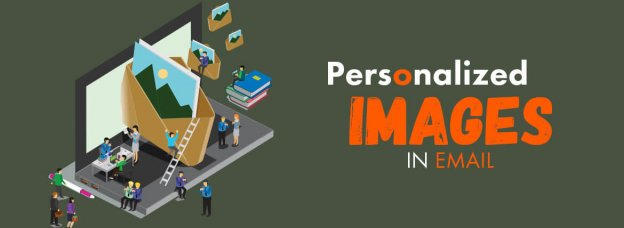 Personalized Images In Email Benefits