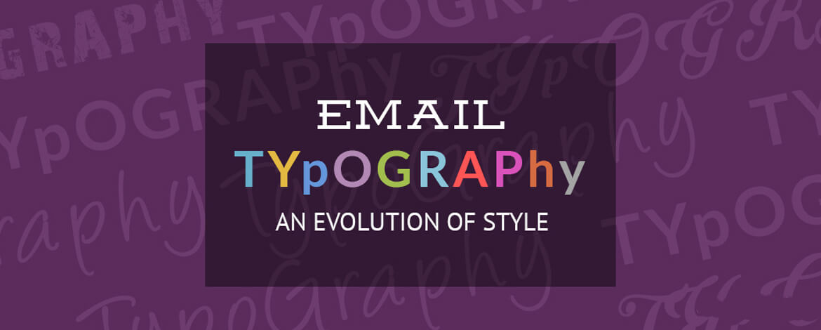 email typography an evolution of style
