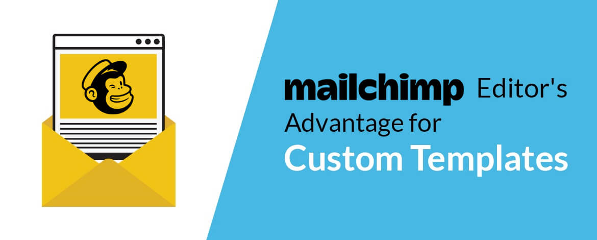 Mailchimp Editor Advantage for Custom Templates