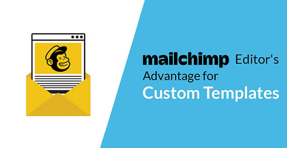 Mailchimp editor for custom templates