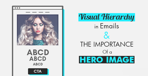 Designing for email - Visual Hierarchy in Emails & the Importance of a Hero Image