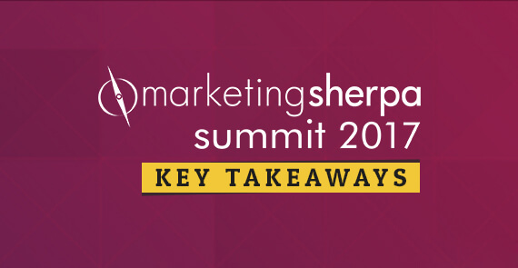 marketing sherpa summit 2017 takeaways