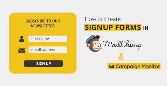 How to Create Signup Forms in MailChimp & CampaignMonitor