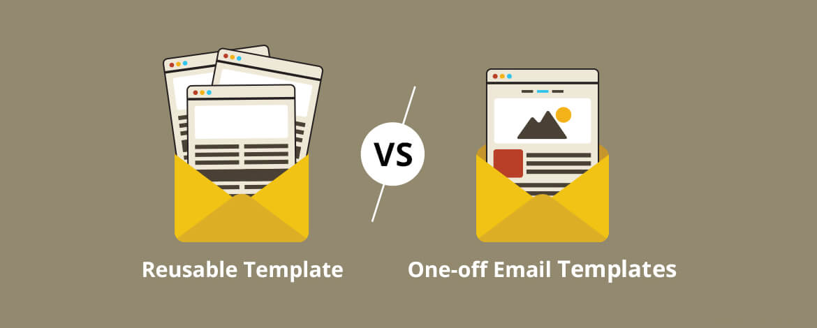 Reusable Template vs. One-off Emails