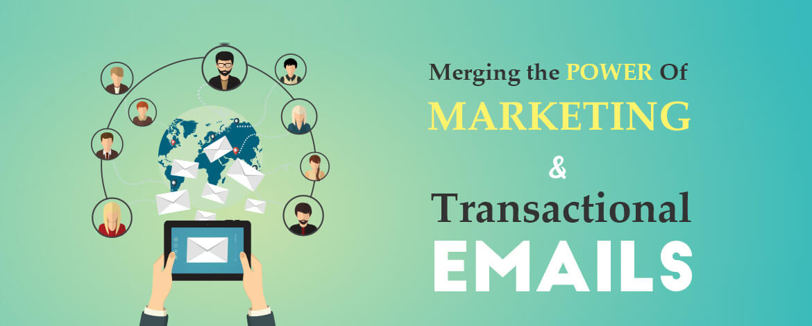Merging the Power Of Marketing & Transactional Emails