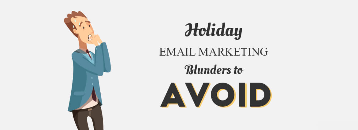 Holiday Email Marketing Blunder to Avoid