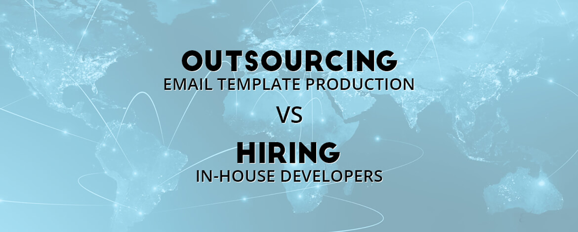 Outsourcing Email Template Production vs Inhouse