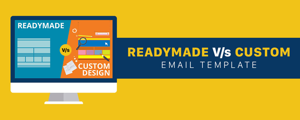 ready to use vs custom email template