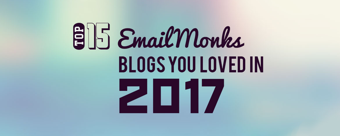 Top-10-EmailMonks-blog-you-loved-in-2017
