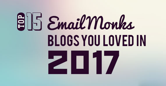 Top-10-EmailMonks-blogs-you-loved-in-2017
