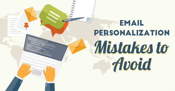 Email Personalization Mistakes to Avoid