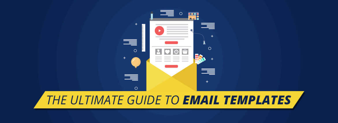 The Ultimate Guide To Email Templates Everything You