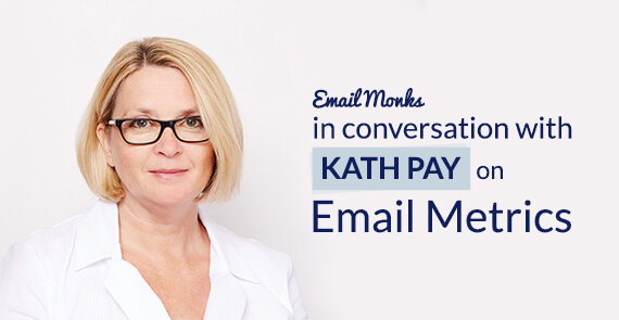 Interview with Kath Pay about Email Metrics