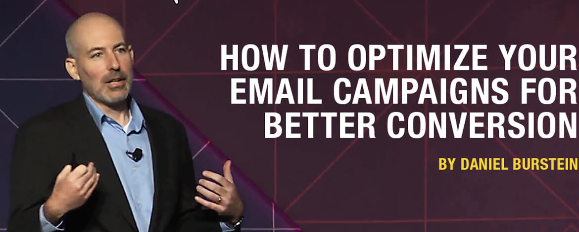Daniel-Burstein-How-To-Optimize-Your-Email-Campaigns-for-Better-Conversions
