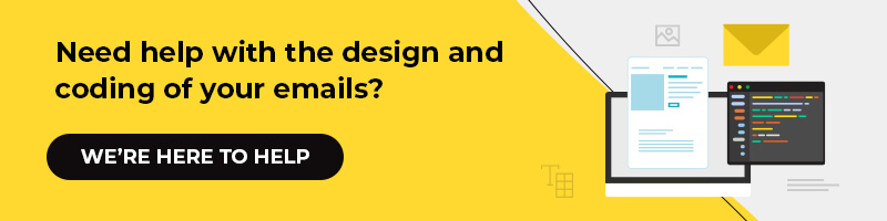 Need help with the design and coding of your emails?