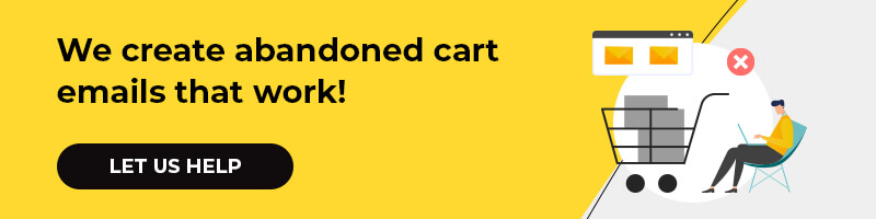 We create abandoned cart emails that work